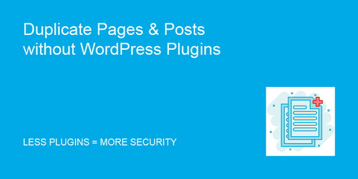 Duplicate Pages & Posts without Plugins