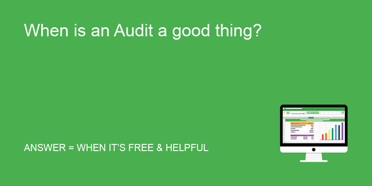 When is an Audit a good thing?